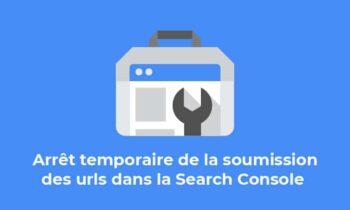 Google retire temporairement la soumission d'url dans la search console